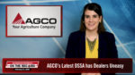 AGCO's Latest DSSA has Dealers Uneasy